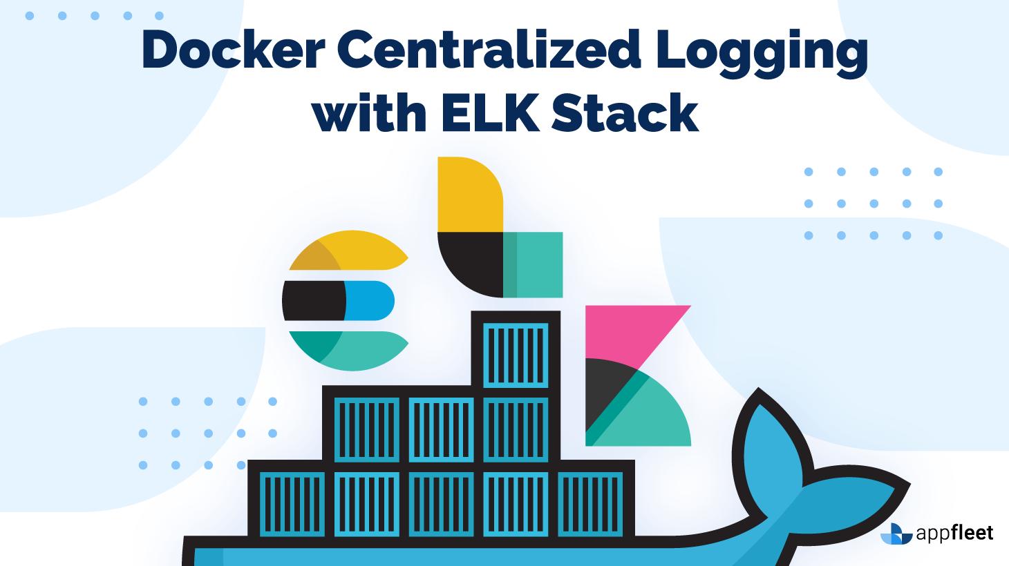 Docker Centralized Logging with ELK Stack