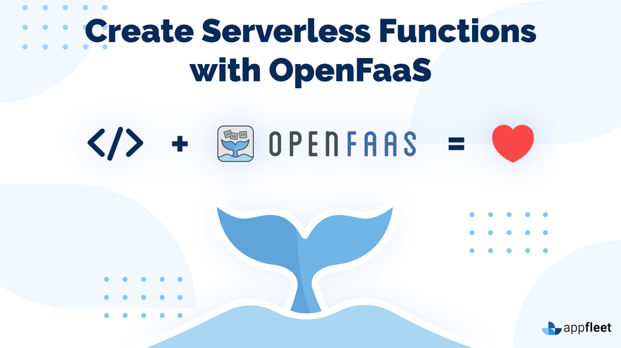 Create Serverless Functions with OpenFaaS