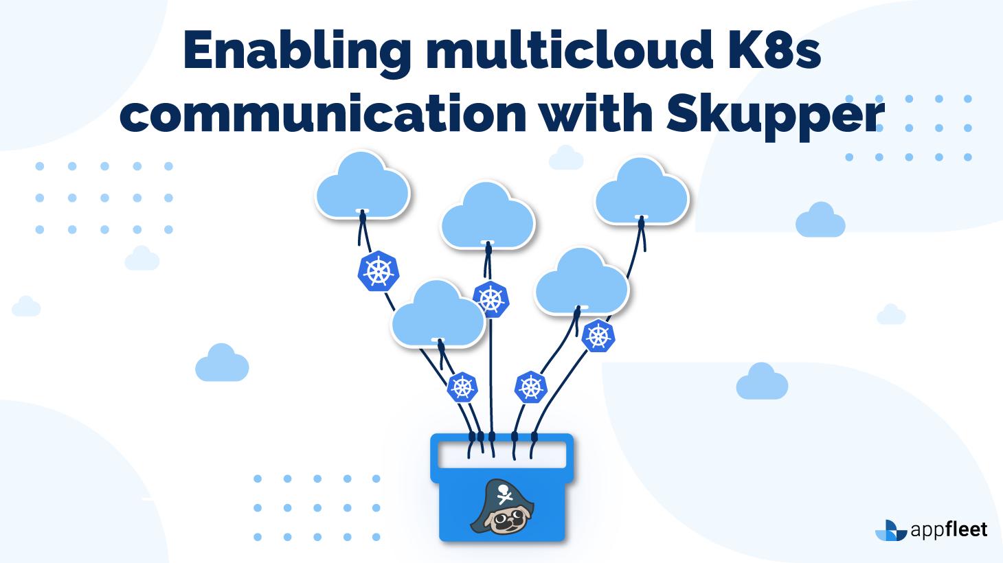 Enabling multicloud K8s communication with Skupper