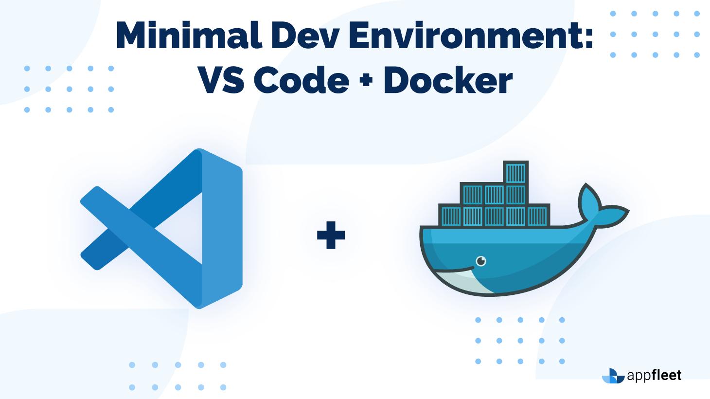 Minimal Dev Environment: VS Code + Docker