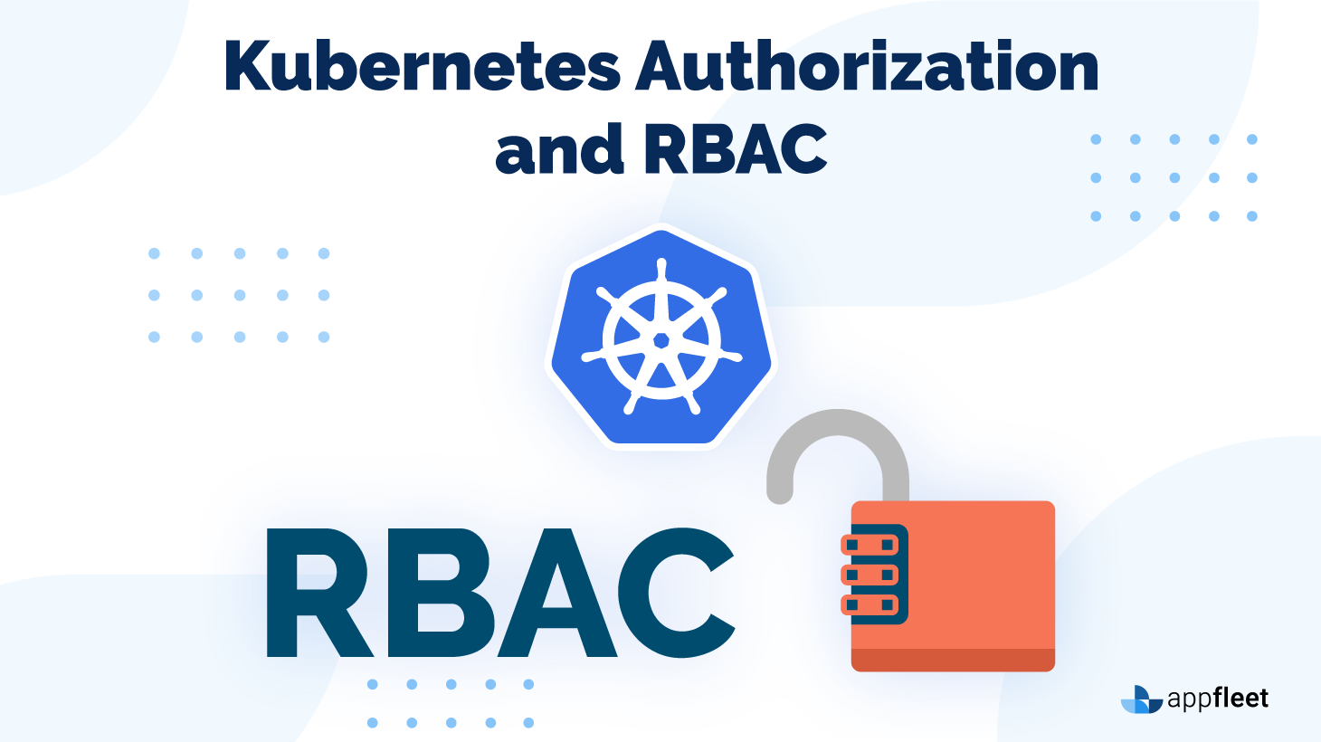 Kubernetes Authorization and RBAC
