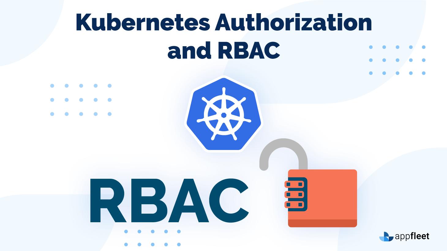 Kubernetes Authorization and RBAC