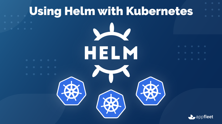 Using Helm with Kubernetes