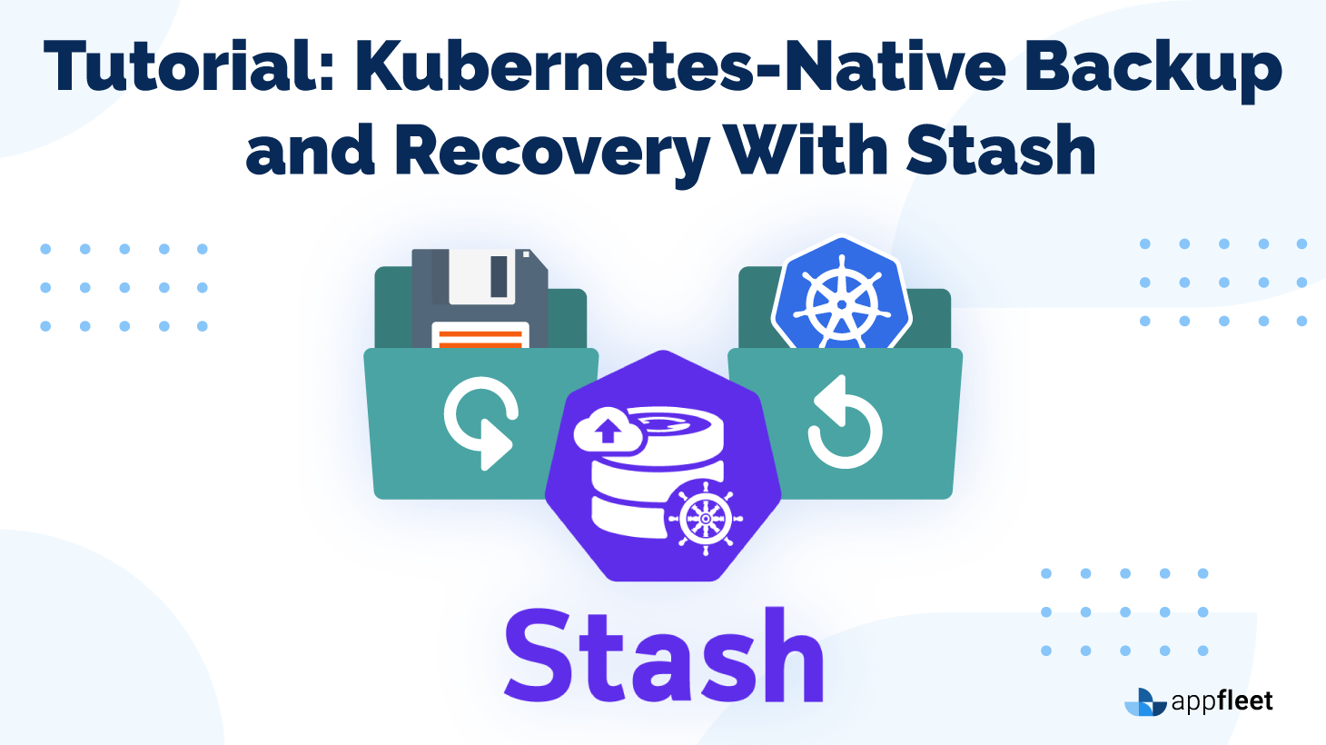 Tutorial: Kubernetes-Native Backup and Recovery With Stash
